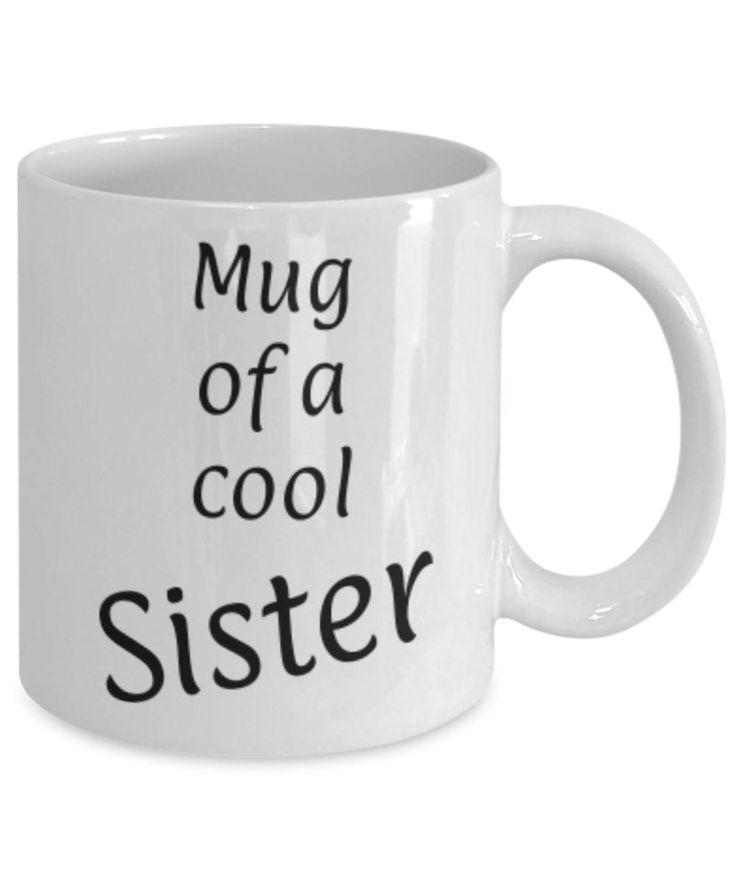 Gift for Sister, Cool Sister Mug, Funny coffee mug Sister, Christmas gift for Sister, Sister appreciation mug, Gift for her, gratitude by expodesigns on Etsy