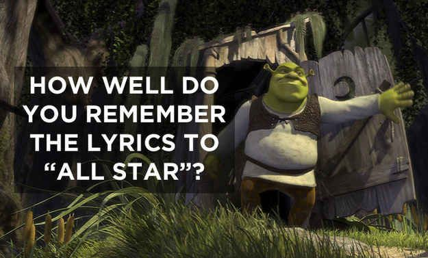 """How Well Do You Remember The Lyrics To """"All Star"""""""