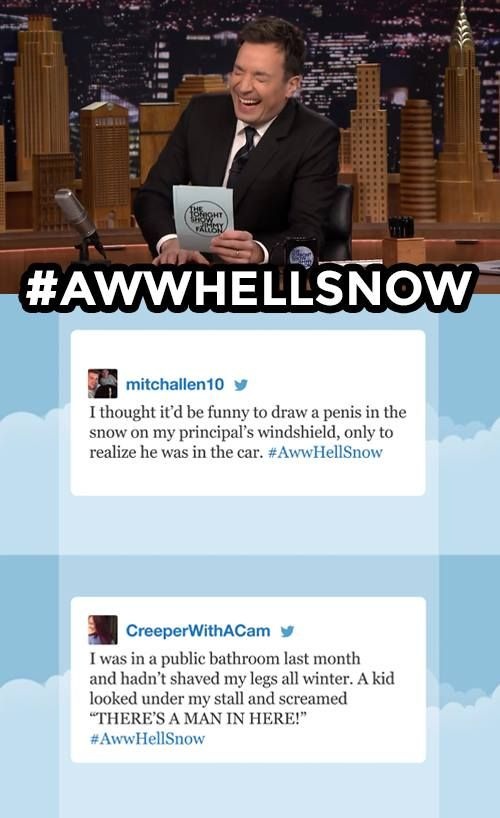 The Tonight Show Starring Jimmy Fallon Page Liked · 2 mins ·     Jimmy reads some of your best #AwwHellSnow tweets! Have your own funny winter story? Leave it below!  MORE HASHTAGS: https://www.youtube.com/watch?v=OoV0CAvCi0M&list=PLykzf464sU99HVFTMNPjNLWLqPSJAzEDN