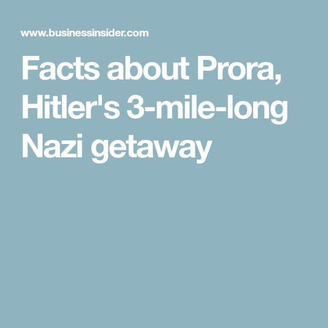 Facts about Prora, Hitler's 3-mile-long Nazi getaway
