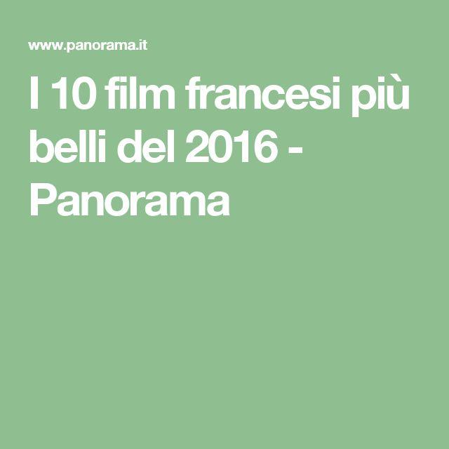 I 10 film francesi più belli del 2016 - Panorama