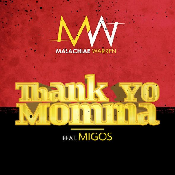 "Malachiae Warren Ft. Migos - ""Thank Yo Momma"" - MsRiverCity.com"