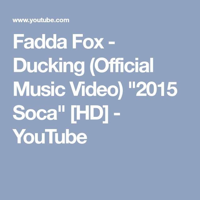 "Fadda Fox - Ducking (Official Music Video) ""2015 Soca"" [HD] - YouTube"