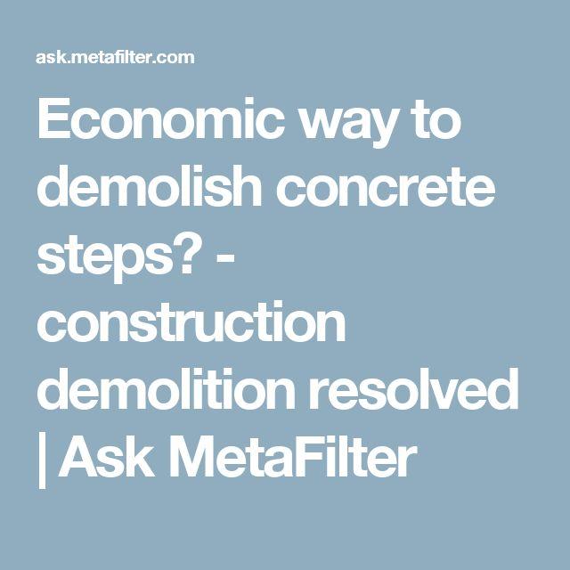 Economic way to demolish concrete steps? - construction demolition resolved | Ask MetaFilter