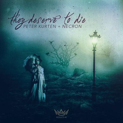 NOISJLTD-40 Peter Kurten & Necron - They Deserve To Die