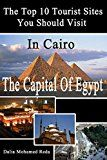 Free Kindle Book -   Top 10 Tourist Sites in Cairo: Tourist sites in Egypt Check more at http://www.free-kindle-books-4u.com/travelfree-top-10-tourist-sites-in-cairo-tourist-sites-in-egypt/