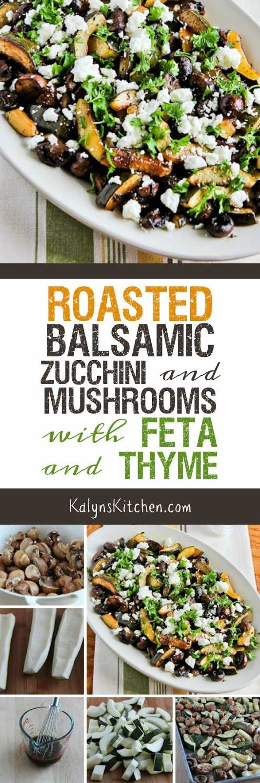 This recipe for Roasted Balsamic Zucchini and Mushrooms with Feta and Thyme is so delicious that it made family history when my brother-in-law had seconds on vegetables! And this tasty way to cook zucchini is low-carb, gluten-free, meatless, and South Beach Diet Phase One. [found on KalynsKitchen.com]:
