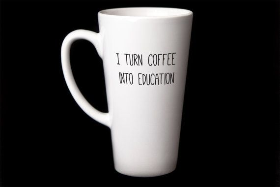 Teacher Mug Gift for Teacher I Turn Coffee into by PhotoCeramics