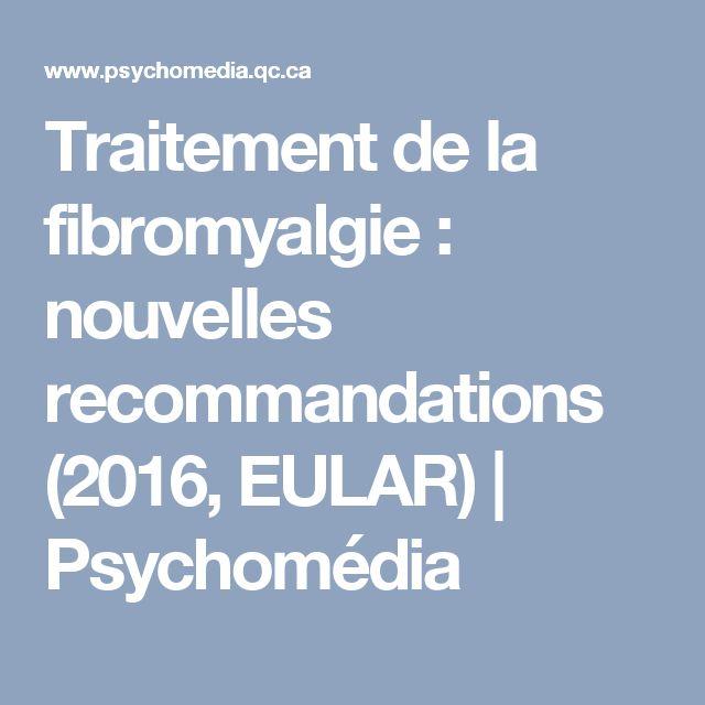 Traitement de la fibromyalgie: nouvelles recommandations (2016, EULAR)   Psychomédia