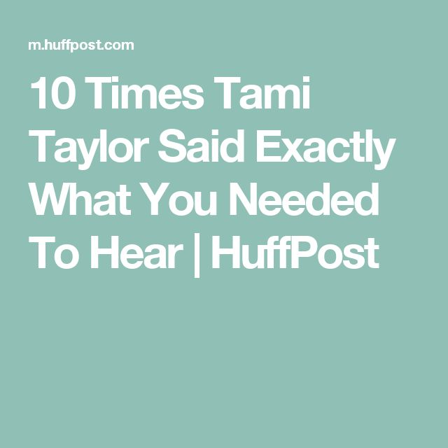 10 Times Tami Taylor Said Exactly What You Needed To Hear | HuffPost