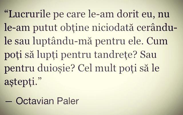~Octavian Paler