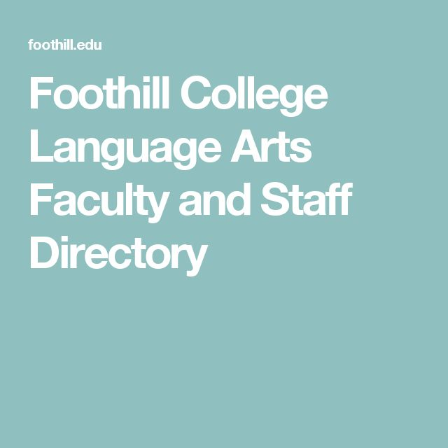 Foothill College Language Arts Faculty and Staff Directory