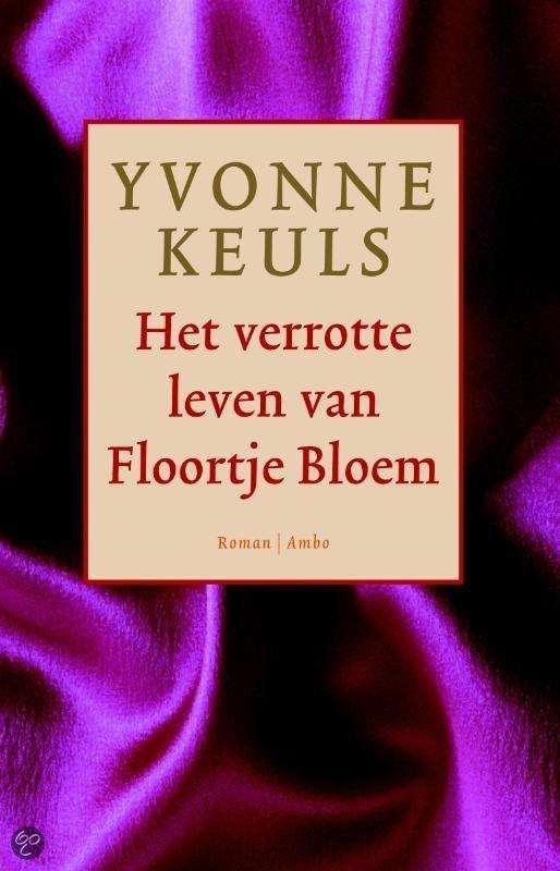 het verrotte leven van floortje bloem, yvonne keuls