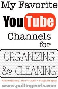 My favorite Youtube Channels for Cleaning and Organizing #YouTube #organization