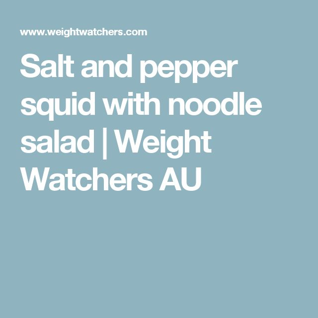 Salt and pepper squid with noodle salad | Weight Watchers AU