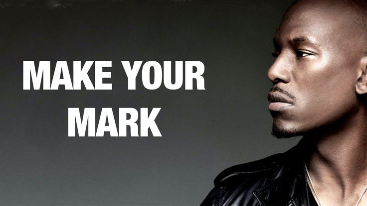 MAKE YOUR MARK - Best Motivational Video for 2018 by Tyrese Gibson
