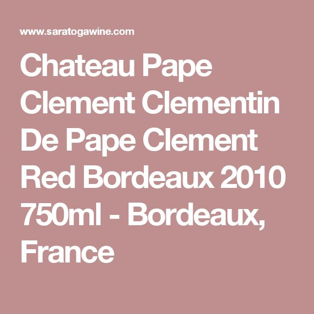 Chateau Pape Clement Clementin De Pape Clement Red Bordeaux 2010 750ml - Bordeaux, France