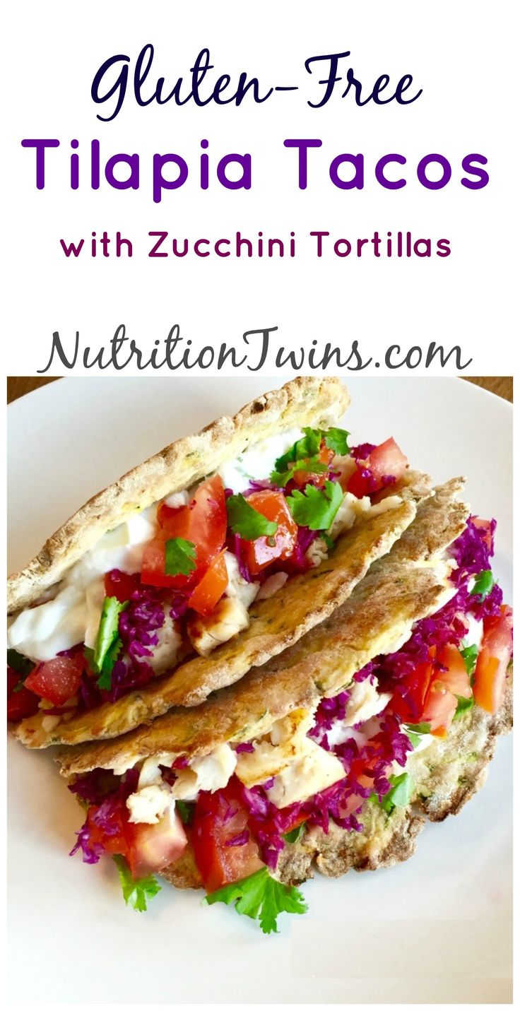 Gluten-Free Tilapia Tacos with Zucchini Tortillas | Only 198 Calories | Healthy & Delish way to sneak in veggies & Satisfying protein | Uses @Eggland's Best .client | or MORE RECIPES, Fitness and Nutrition Tips please SIGN UP for our FREE NEWSLETTER www.Nutritontwins..com