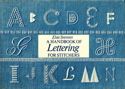 """free pdf book  Elsie Svennas, A Handbook of Lettering for Stitchers, 1973, 100 pages, Van Nostrand Reinhold Company, New York, 8"""" X 55/8 """".  A real treat for stitchers and lovers of lettering! From the inside cover flap: """"The Author has se"""