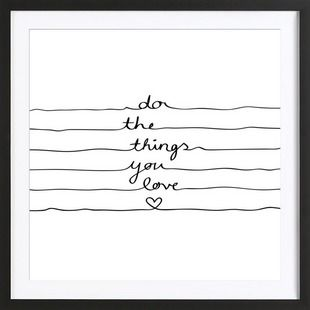 Do The Things You Love - Mareike Böhmer - Gerahmtes Poster