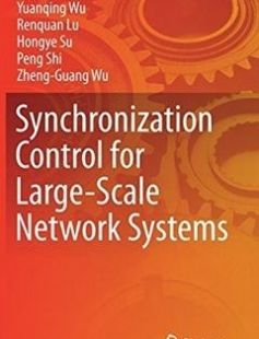 Synchronization Control for Large-Scale Network Systems free download by Yuanqing Wu Renquan Lu Hongye Su Peng Shi Zheng-Guang Wu (auth.) ISBN: 9783319451497 with BooksBob. Fast and free eBooks download.  The post Synchronization Control for Large-Scale Network Systems Free Download appeared first on Booksbob.com.