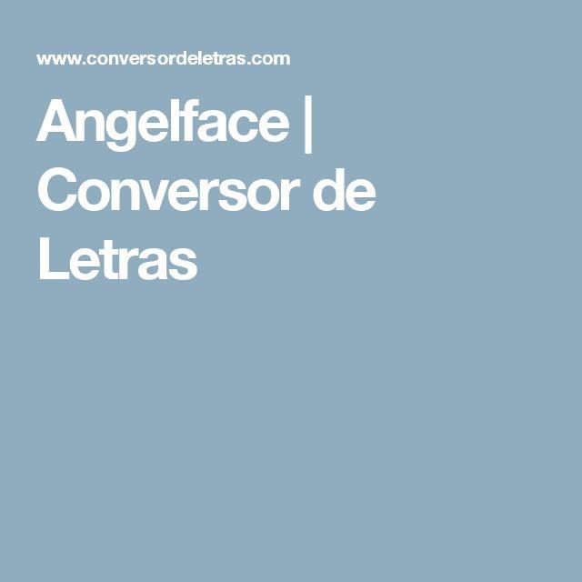 Angelface | Conversor de Letras