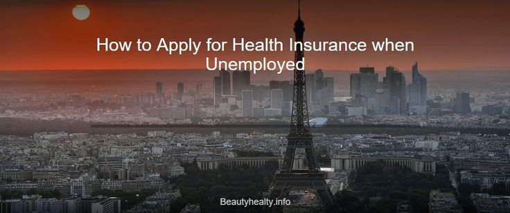How to Apply for Health Insurance when Unemployed