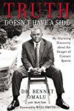 Truth Doesn't Have a Side: My Alarming Discovery about the Danger of Contact Sports by Bennet Omalu (Author) Will Smith (Foreword) Mark Tabb (Contributor) #Kindle US #NewRelease #Medical #eBook #ad