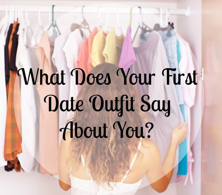 5 First Date Outfits and What They Say About You - Finding the perfect first date outfit generally ends with a ravaged closet, a clothes-strewn room, and panic. (Um, for me it does, anyway.) Here's a quick rundown of the main options — and what kind of impression they'll leave on him.