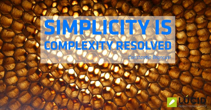 """""""Simplicity is complexity resolved."""" Constantin Brancusi LÚCID Product Design Agency http://www.lucidworks.pro/ #productdesign"""