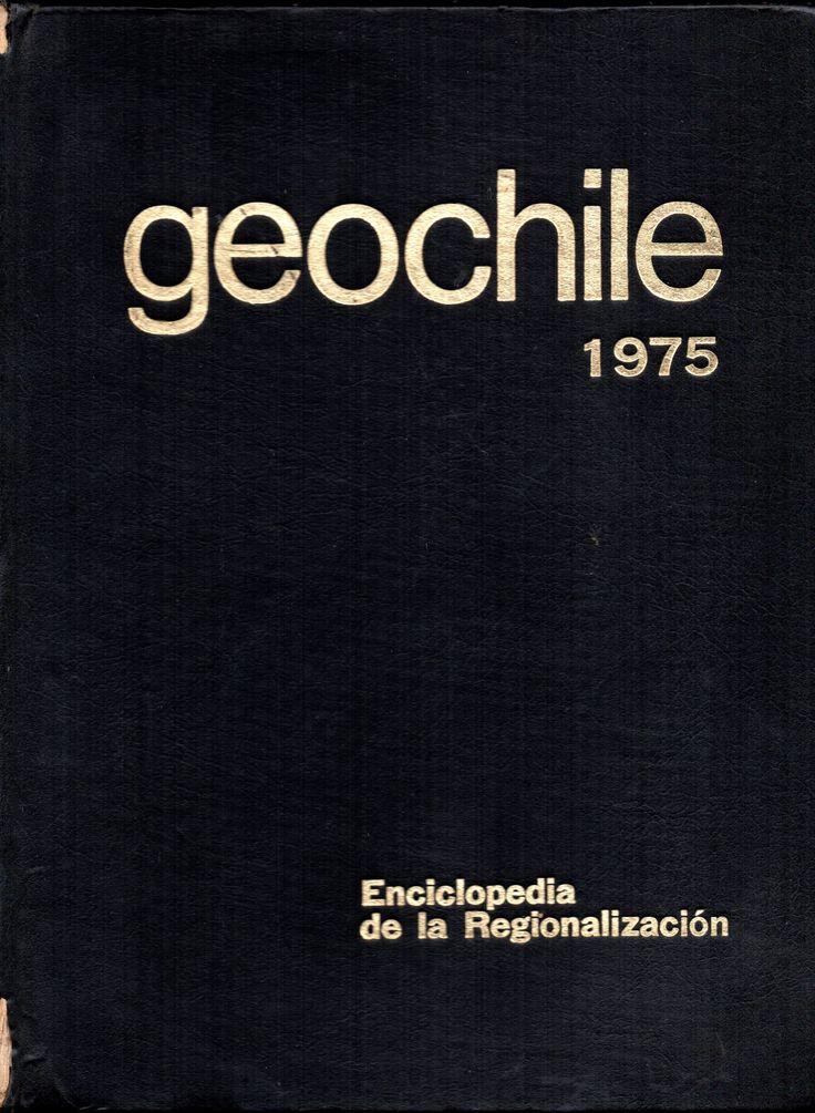 Geochile 1975 Enciclopedia de la Regionalización
