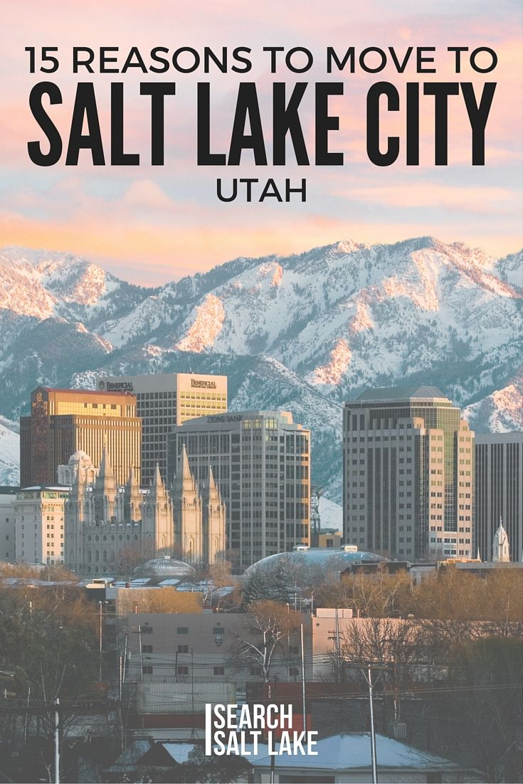 "15 Reasons to Move to Salt Lake City, Utah... right now. I mean it literally,,, start packing... ""What am I doing tonight? Ohh nothing, just moving to Salt Lake City"""