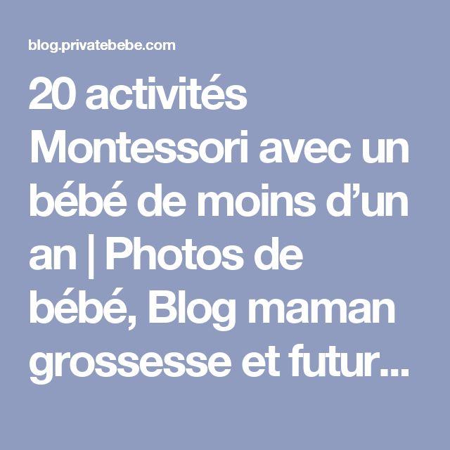 20 activités Montessori avec un bébé de moins d'un an | Photos de bébé, Blog maman grossesse et future maman