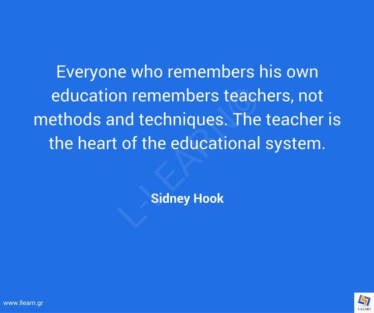 Γνωμικό για την εκπαίδευση 79. #LLEARN #εκπαίδευση #εκπαιδευτικός #μάθηση #απόφθεγμα #γνωμικό #Sidney #Hook #LLEARN  www.llearn.gr