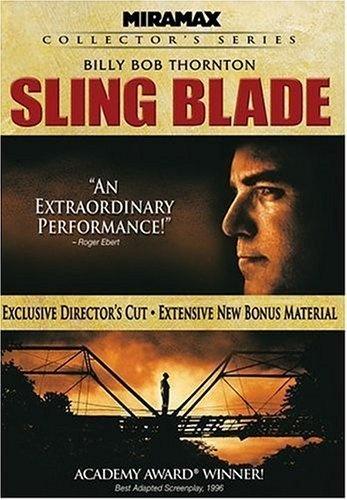 Sling Blade! I love love this movie!