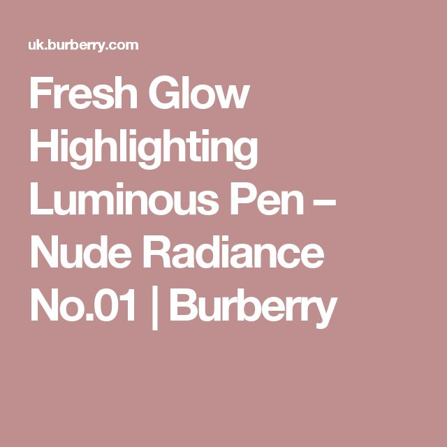 Fresh Glow Highlighting Luminous Pen – Nude Radiance No.01 | Burberry
