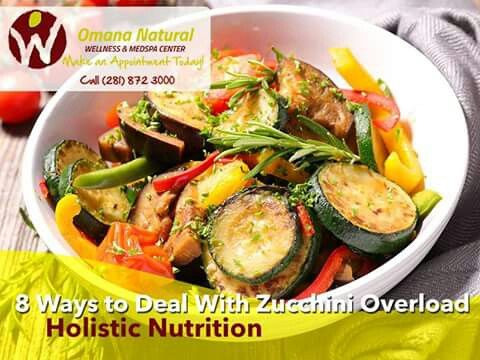 Omana Natural Wellness and MedSpa Center, LLC. - 8 Ways to Deal With Zucchini Overload - http://goo.gl/Rrgaf1