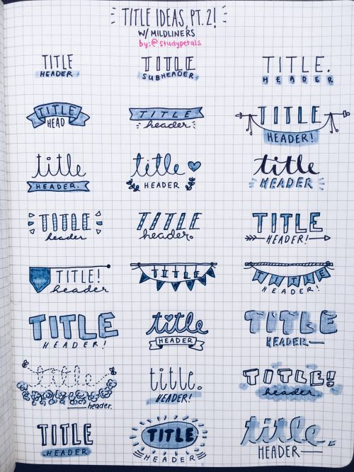 """studypetals: """"4.18.16+2:40pm // 40/100 days of productivity // decided to make another reference page for titles and headers, but with mildliners! :D i absolutely will use these. have a great week, guys! """""""
