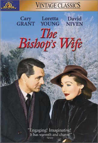 The Bishop's Wife - Cary Grant and Loretta Young at a time when movies left one wanting more!