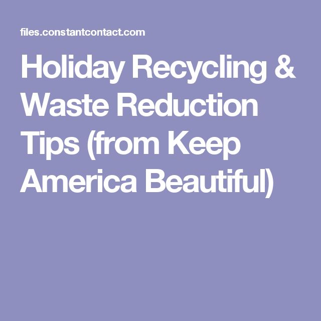 Holiday Recycling & Waste Reduction Tips (from Keep America Beautiful)