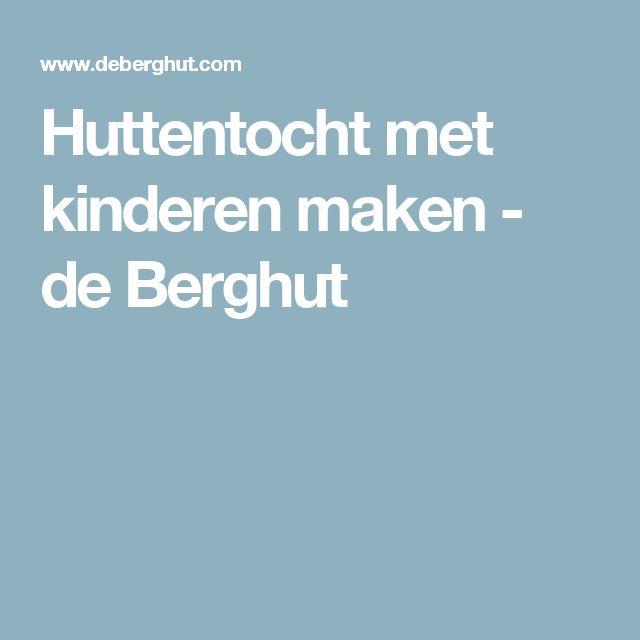 Huttentocht met kinderen maken - de Berghut