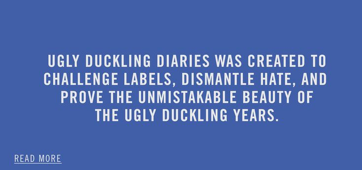 Our mission at Ugly Duckling diaries.