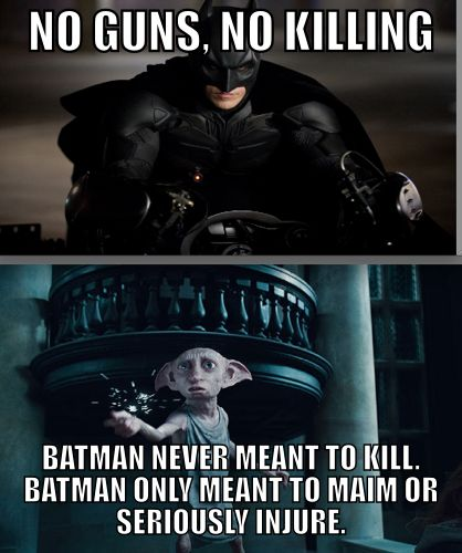 No guns, no killing. Batman never meant to kill. Batman only meant to maim or seriously injure.