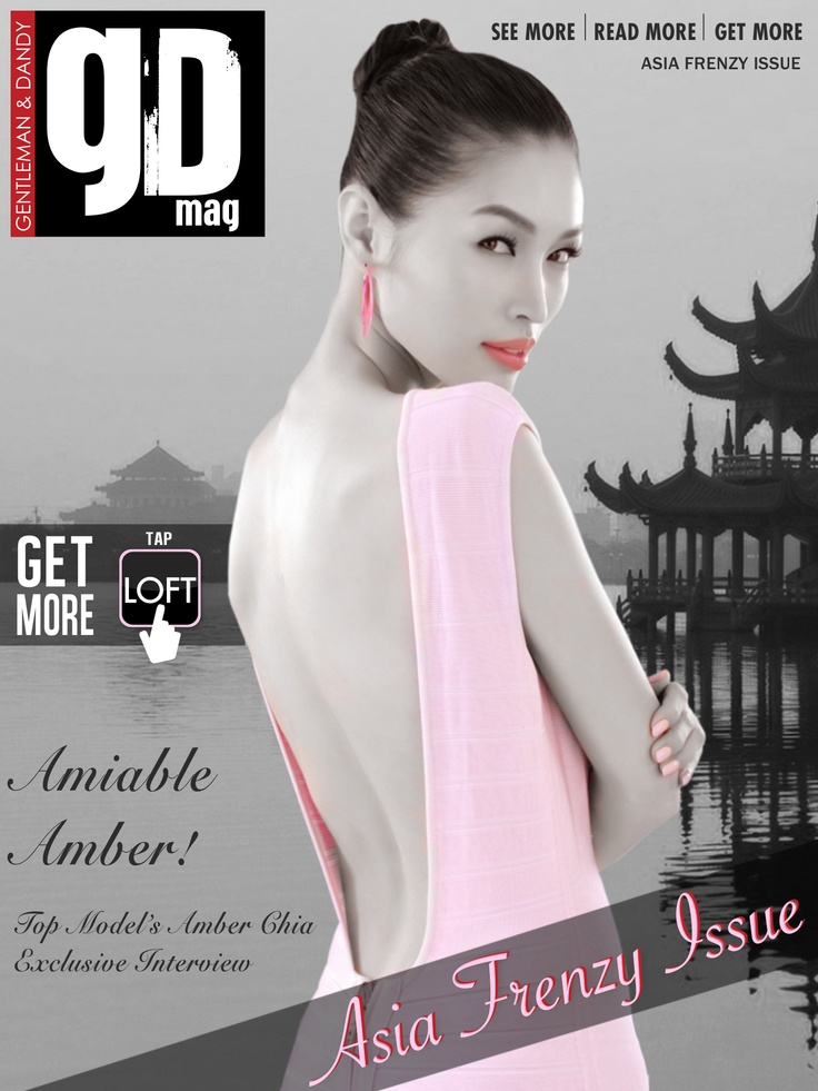 On the cover: Amber Chia / Malaysian Top Model / Entrepreneur / Mother