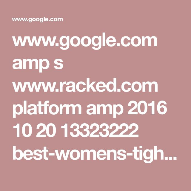 www.google.com amp s www.racked.com platform amp 2016 10 20 13323222 best-womens-tights-hosiery-pantyhose