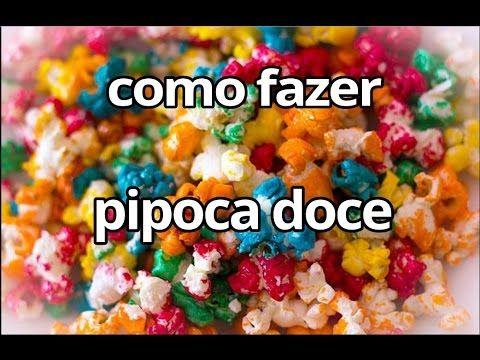 PIPOCA DOCE COLORIDA SUPER CROCANTE - YouTube