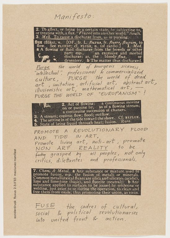 George Maciunas, Fluxus Manifesto, 1963 >>> OK, Fluxus, you've happened. You've spawned your leading proponents and imitators, knockoffs and wannabes. Now what? Where do you go from here?