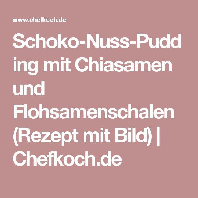 Schoko-Nuss-Pudding mit Chiasamen und Flohsamenschalen (Rezept mit Bild) | Chefkoch.de