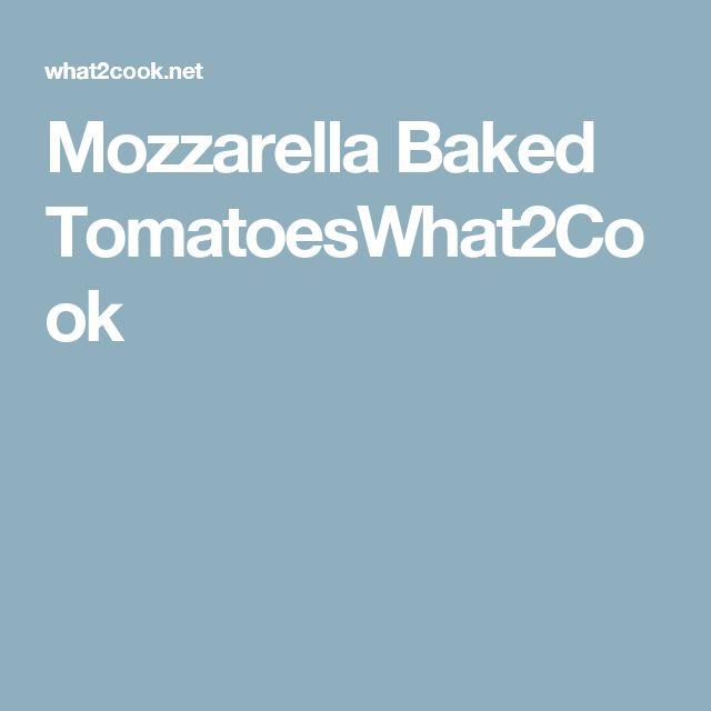 Mozzarella Baked TomatoesWhat2Cook