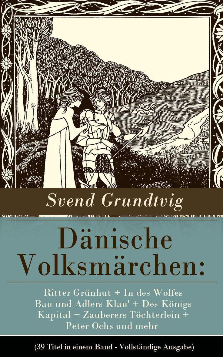 334 best folkways folklore fairytales myth and legend images on dieses ebook dnische volksmrchen ritter grnhut in des wolfes bau und adlers fandeluxe Image collections